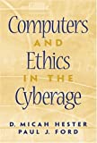img - for By D. Micah Hester - Computers and Ethics in the Cyberage: 1st (first) Edition book / textbook / text book