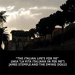 The Italian Life's for Me (La Vita Italiana Fa Per Me) [Remixed Version]
