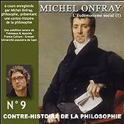 Contre-histoire de la philosophie 9.2: L'Eudémonisme social - Le XIXe siècle de Karl Marx à Bentham   Michel Onfray