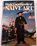 img - for World encyclopedia of naive art book / textbook / text book