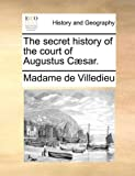 img - for The secret history of the court of Augustus C sar. book / textbook / text book