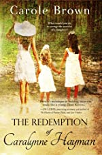 The Redemption of Caralynne Hayman: A novel of deliverance, forgiveness, and revenge. (Divinely Inspired Fiction)