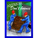 Antiques Don't Bounce (books on antiques)by Richard Bullivant