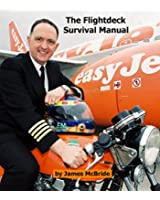 The Flightdeck Survival Manual: How to survive a career flying aeroplanes for a living (English Edition)