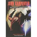 JOHN CARPENTER: Un clásico americano