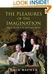 The Pleasures of the Imagination: Eng...
