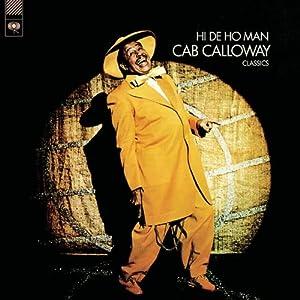 Cab Calloway -  The Hi-De-Ho Man