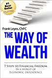 img - for The Way of Wealth: 7 Steps To Financial Freedom In A World Of Economic Dependence book / textbook / text book