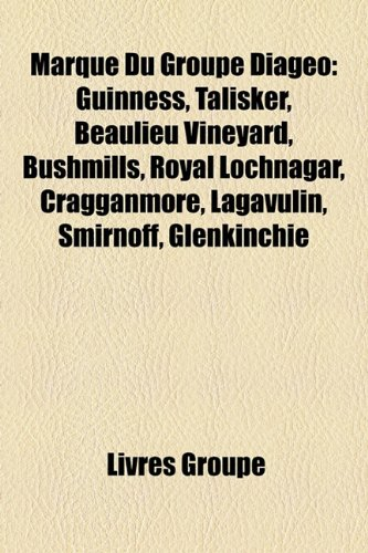 marque-du-groupe-diageo-guinness-talisker-beaulieu-vineyard-bushmills-royal-lochnagar-cragganmore-la