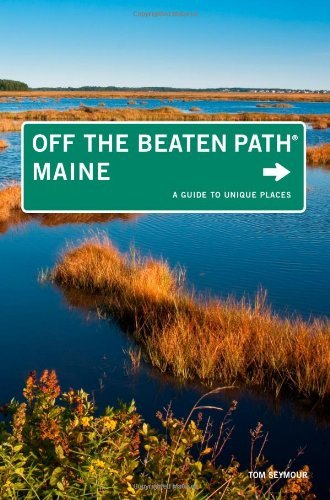 maine-off-the-beaten-path-9th-a-guide-to-unique-places-off-the-beaten-path-series