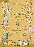 Peter Hase und seine Freunde <br /> Ein Geschichten-Schatz