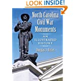 North Carolina Civil War Monuments: An Illustrated History