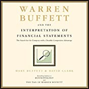 Warren Buffett and the Interpretation of Financial Statements: The Search for the Company with a Durable Competitive Advantage | [Mary Buffett, David Clark]
