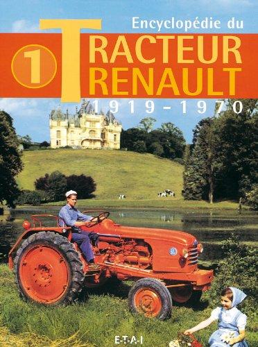 Encyclopedie du tracteur renault tome 1 1919 1970 jacques - Histoire du tracteur ...