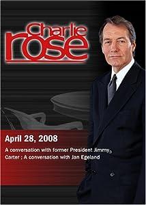 Charlie Rose -Jimmy Carter / Jan Egeland (April 28, 2008)