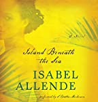 Island Beneath the Sea: A Novel | Isabel Allende