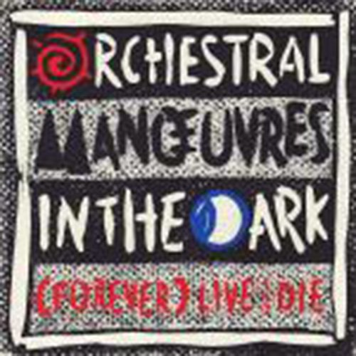 Orchestral Manoeuvres in the Dark - Forever Live and Die - Zortam Music