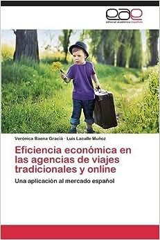Eficiencia Economica En Las Agencias De Viajes Tradicionales Y Online (Spanish Edition)