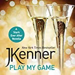 Play My Game: A Stark Ever After Novella 2 | J. Kenner