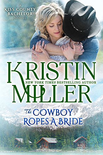 The Cowboy Ropes a Bride by Kristin Miller