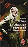 img - for Le Crepuscule D'Une Idole: L'Affabulation Freudienne (French Edition) book / textbook / text book