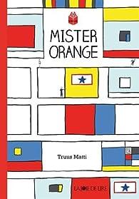 """Résultat de recherche d'images pour """"mister orange"""""""