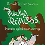 The Mucky Princess: The Mucky Princess Series, Book 1 | Richard Cleveland