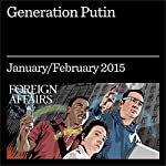 Generation Putin: What to Expect From Russia's Future Leaders | Sarah E. Mendelson