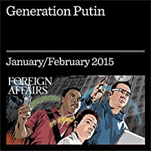 Generation Putin (Foreign Affairs): What to Expect From Russia's Future Leaders (       UNABRIDGED) by Sarah E. Mendelson Narrated by Kevin Stillwell