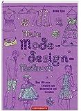 Mein Modedesign-Malbuch: Über 100 neue Entwürfe zum Weitermalen und Gestalten