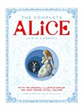 img - for The Complete Alice: Alice's Adventures in Wonderland and Through the Looking-Glass and What Alice Found There book / textbook / text book