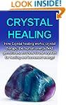 Crystal Healing: How crystal healing...
