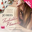 Forbidden Pleasures Audiobook by Jo Rees Narrated by Laurel Lefkow