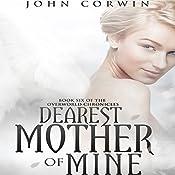 Dearest Mother of Mine: Overworld Chronicles, Book 6   John Corwin
