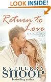 Return to Love (The Endless Love Series) (Volume 2)