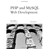 PHP and MySQL Web Development, 3rd Editionby Luke Welling