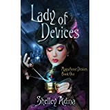 Lady of Devices: A steampunk adventure novel (Magnificent Devices) ~ Shelley Adina