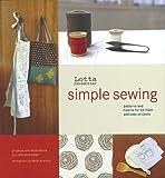 Lotta Jansdotter's Simple Sewing by Jansdotter, Lotta ( Author ) ON Mar-13-2007, Hardback