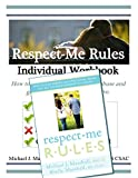 img - for Respect-Me Rules Individual Workbook with Basic Text: (SET of 2) book / textbook / text book