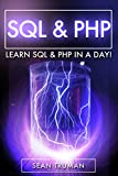 PHP & SQL: Quick and Easy Guide to PHP and mySQL For Beginners! (English Edition)
