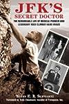 JFK's Secret Doctor: The Remarkable L...