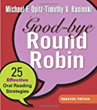 img - for Good-bye Round Robin, Updated Edition: 25 Effective Oral Reading Strategies book / textbook / text book
