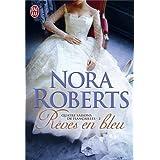 Quatre saisons de fian�ailles, Tome 2 : R�ves en bleupar Nora Roberts
