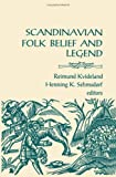 Scandinavian Folk Belief and Legend (Nordic Series) (0816615039) by Reimund Kvideland