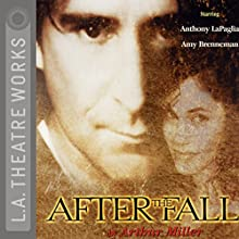 After the Fall Performance by Arthur Miller Narrated by Amy Brenneman, Anthony LaPaglia, Amy Pietz, full cast