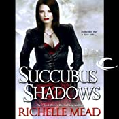 Succubus Shadows: Georgina Kincaid, Book 5 | Richelle Mead
