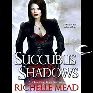 Succubus Shadows: Georgina Kincaid, Book 5 | [Richelle Mead]
