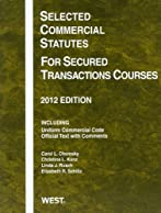 Selected Commercial Statutes For Secured Transactions Courses, 2012