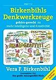 Birkenbihls Denkwerkzeuge: gehirn-gerecht zu mehr Intelligenz und Kreativität title=