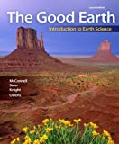 img - for The Good Earth: Introduction to Earth Science 2nd edition by McConnell, David, Steer, David, Owens, Katharine, Knight, Ca (2009) Paperback book / textbook / text book